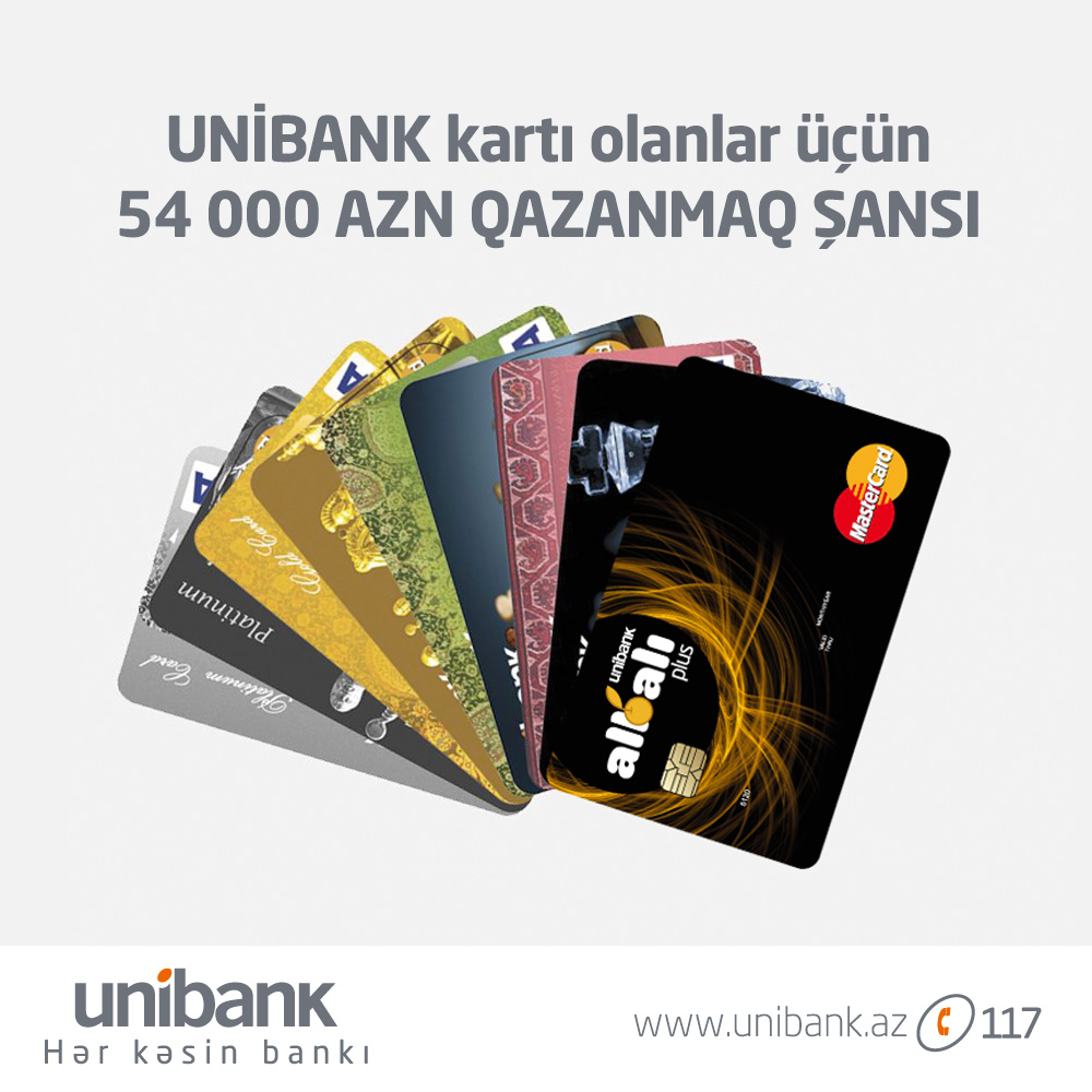 THE CHANCE TO EARN 54 000 AZN FOR THE UNIBANK CARD HOLDERS