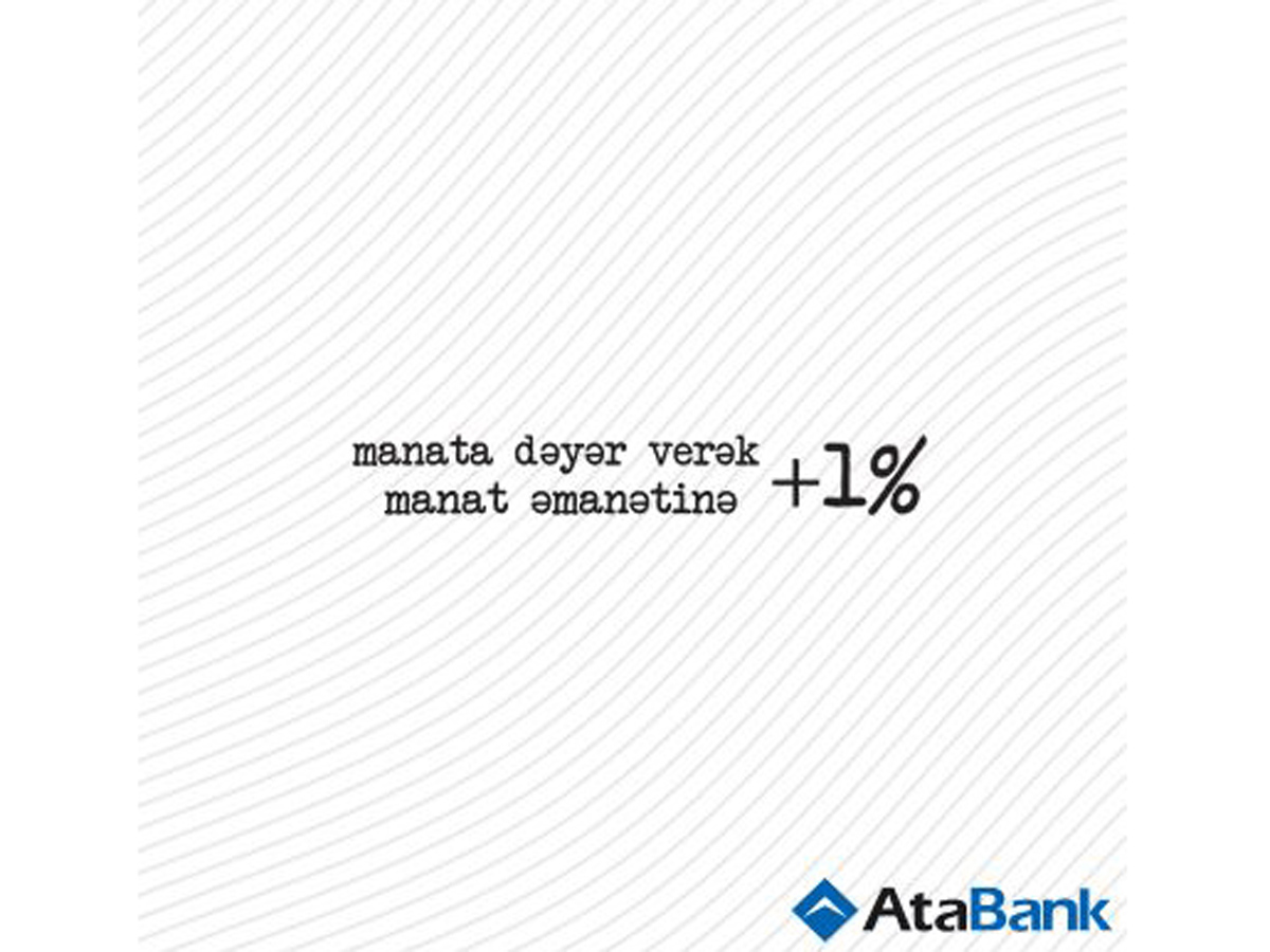 AtaBank OJSC launches 'Let's value manat' campaign - Gallery Image