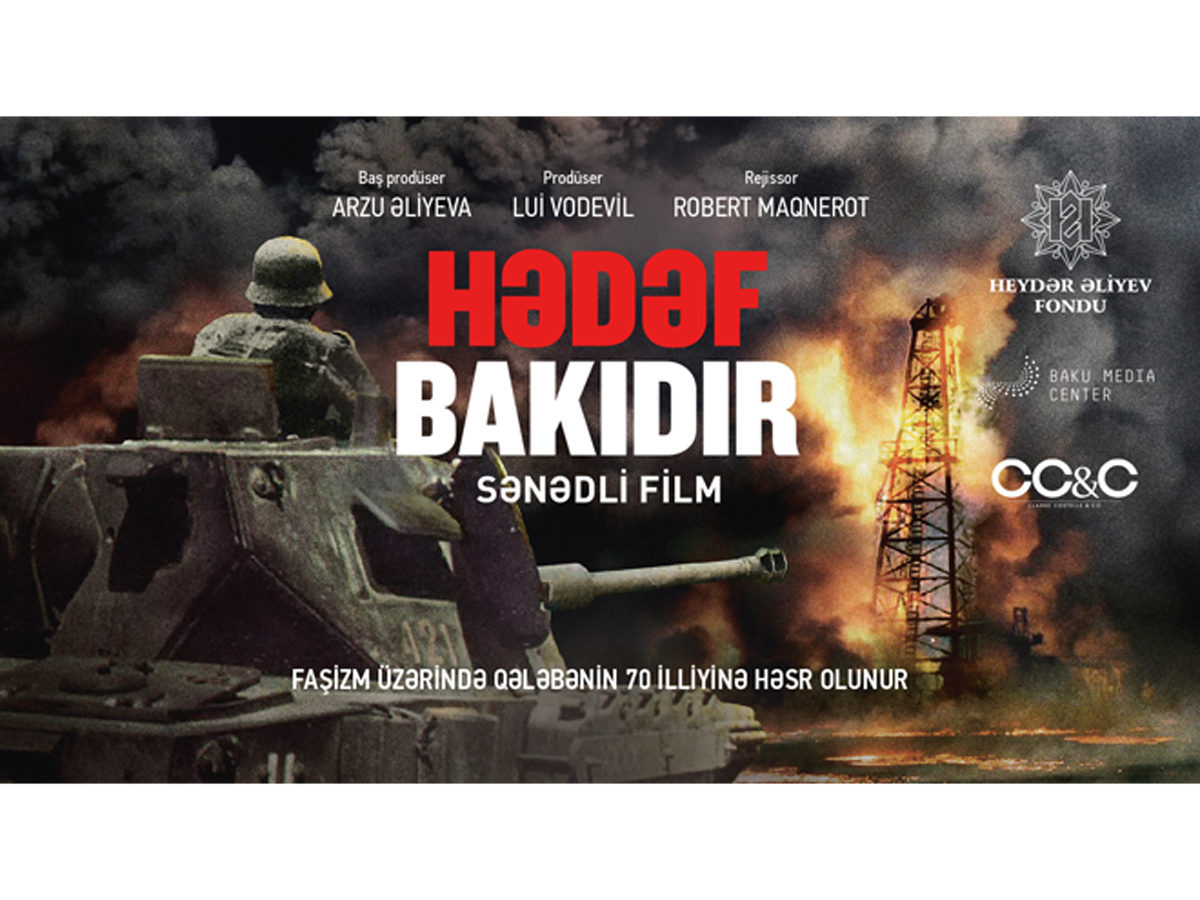 """Heydar Aliyev Foundation supports """"Objective Baku. Hitler's war on oil""""  documentary about victory over Nazism (VIDEO)"""