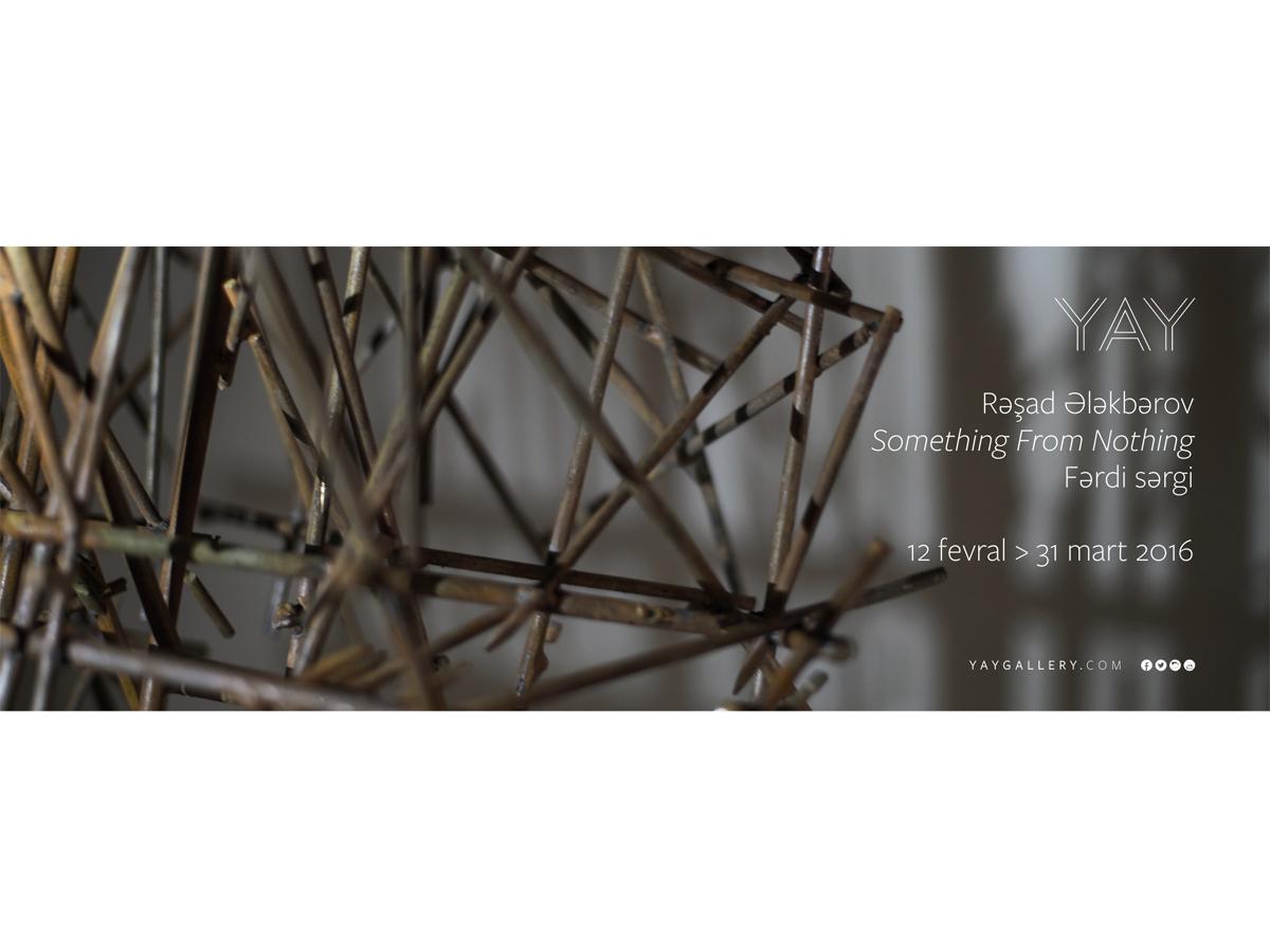 "Baku to host artist Rashad Alakbarov's solo exhibition ""Something From Nothing"""
