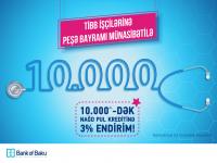 """""""Bank of Baku"""" tibb işçilərinə özəl 3 yeni kampaniyaya start verir - Gallery Thumbnail"""