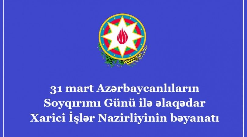 Azerbaijan's MFA makes statement on March 31 - Day of Genocide of Azerbaijanis - Gallery Image