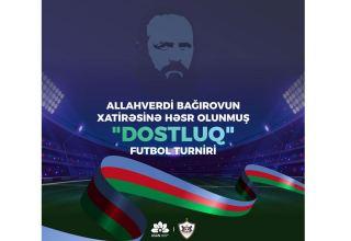 Milli Qəhrəman Allahverdi Bağırovun xatirəsinə futbol turniri keçiriləcək